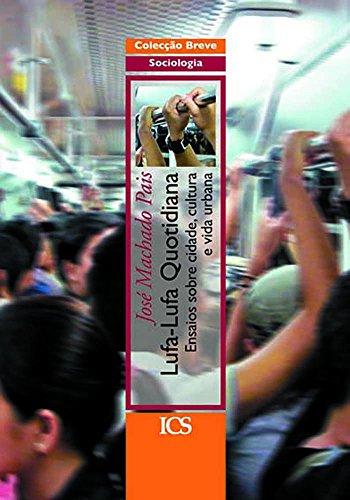 LUFA-LUFA QUOTIDIANA: Ensaios sobre Cidade, Cultura e Vida Urbana