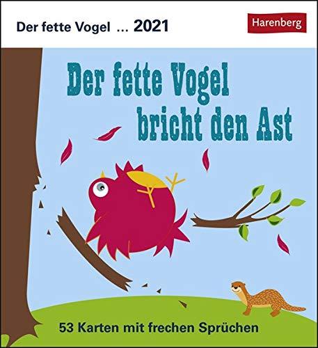 Der fette Vogel bricht den Ast Postkartenkalender 2021 - Tischkalender mit Wochenkalendarium - 53 perforierte Postkarten zum Heraustrennen - zum Aufstellen oder Aufhängen - Format 12 x 15 cm
