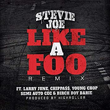 Like a Foo (Remix) [feat. Larry June, Chippass, Young Chop, Semi Auto CEC & Birch Boy Barie]