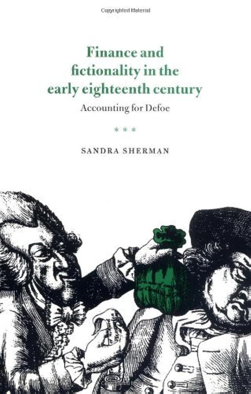 観点あいにく有彩色のFinance and Fictionality in the Early Eighteenth Century: Accounting for Defoe (English Edition)