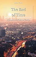 The End of Time: A Suspenseful Political Thriller