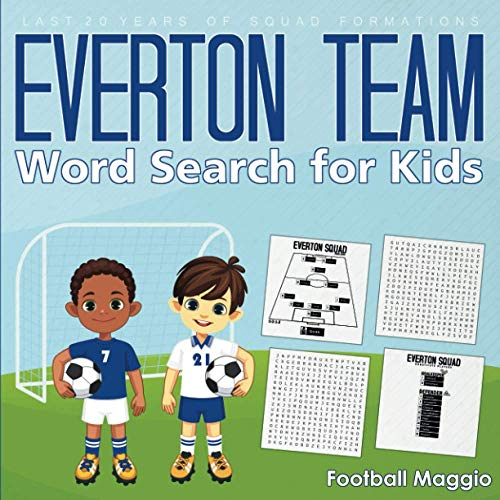 Everton Team: Word search for kids: A Word Search Book For Everton Fans, Football Word Search Puzzle Book For Kids Featuring All Past & Present ... Everton Lovers, (Football Activity Book)