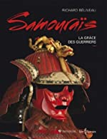 Samourai - La Grace des Guerriers de Beliveau Richard