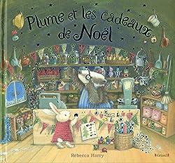Plume et les cadeaux de Noël, de Rebecca Harry