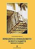 Riparazione e consolidamento di ponti e viadotti. Ediz. italiana e inglese