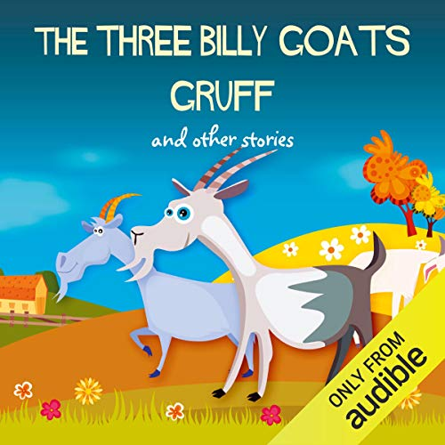 The Three Billy Goats Gruff and Other Stories                   By:                                                                                                                                 Hans Christian Andersen                               Narrated by:                                                                                                                                 AudioGO Ltd                      Length: 39 mins     1 rating     Overall 5.0