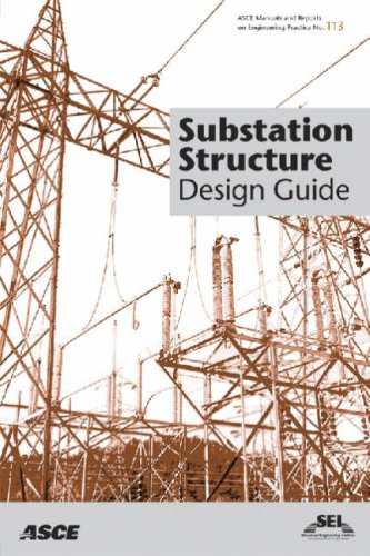 Substation Structure Design Guide: Asce Manuals and Reports on Engineering Practice No. 113 (ASCE MA