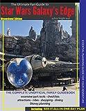 The Ultimate Fan Guidebook to Star Wars Galaxy's Edge: Disneyland...