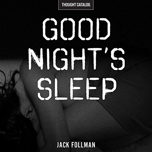 Good Night's Sleep                   By:                                                                                                                                 Jack Follman                               Narrated by:                                                                                                                                 Saoirse Wise                      Length: 1 hr and 49 mins     Not rated yet     Overall 0.0
