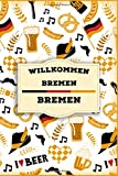 willkommen in Bremen - Bremen: Lined Travel Journal, Cute Germany Notebook, Perfect gift for your Trip in Deutschland States and Cities