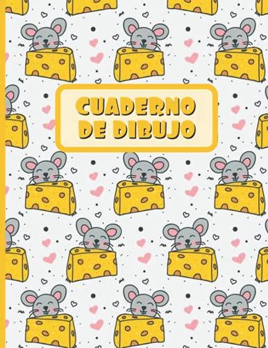 CUADERNO DE DIBUJO: Bloc de 100 paginas en blanco | Libreta infantil para dibujar | Regalo creativo y original para niños | Lindo diseño de animales: ratitas y queso.