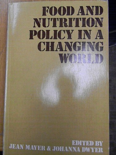 Food and Nutrition Policy in a Changing World