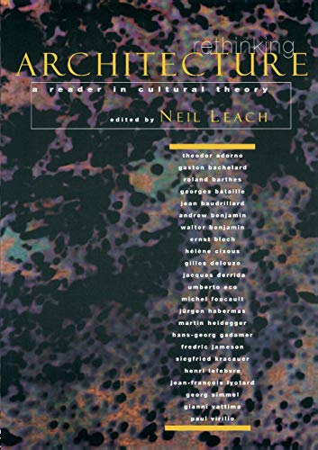 Rethinking Architecture: A Reader in Cultural Theory...