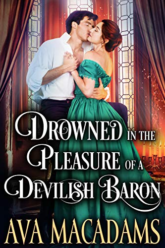 Drowned in the Pleasure of a Devilish Baron: A Steamy Historical Regency Romance Novel (Rules of Vixens Book 2)