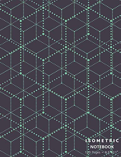 Isometric Notebook 120 Pages - 8.5'x11': Grid Of Equilateral Triangles, 8.5'x11', 120 Pages Drawing Pad, Isometric Paper for 3D Designs, Architecture, Landscaping, Maths Geometry…