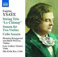 イザイ:弦楽三重奏曲「シメイ」・2つのヴァイオリンのためのソナタ 他