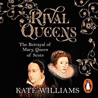 Rival Queens                   By:                                                                                                                                 Kate Williams                               Narrated by:                                                                                                                                 Emma Cunniffe                      Length: 17 hrs and 1 min     54 ratings     Overall 4.5