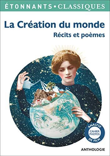 La Création du monde: Récits et poèmes