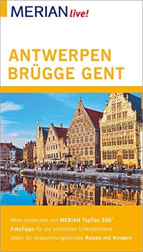 MERIAN live! Reiseführer Antwerpen, Brügge, Gent: Mit Extra-Karte zum Herausnehmen