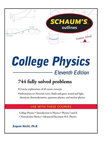 Schaum's Outline of College Physics, 11th Edition...