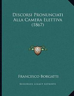 Discorsi Pronunciati Alla Camera Elettiva (1867)