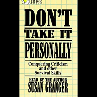 Don't Take It Personally     Conquering Criticism and Other Survival Skills              By:                                                                                                                                 Susan Granger                               Narrated by:                                                                                                                                 Susan Granger                      Length: 39 mins     1 rating     Overall 3.0
