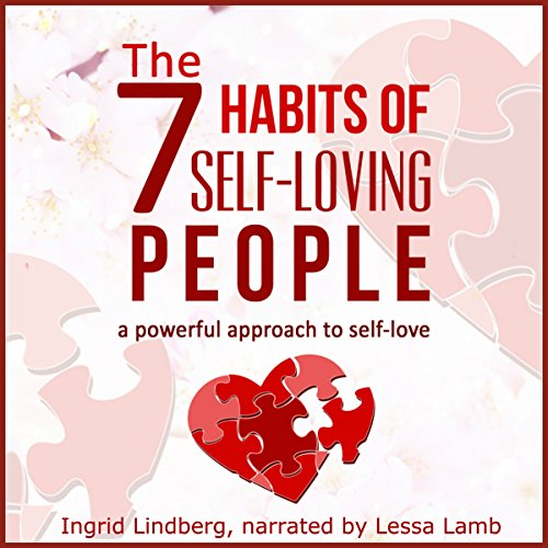 The 7 Habits of Self-Loving People  By  cover art