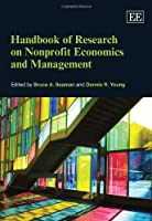 Handbook of Research on Nonprofit Economics and Management (Research Handbooks in Business and Management series)
