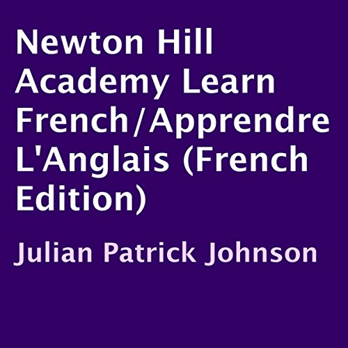 Newton Hill Academy Learn French/Apprendre L'Anglais audiobook cover art