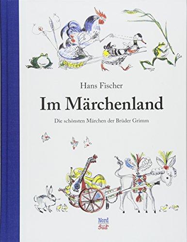 Im Märchenland: Die schönsten Märchen der Brüder Grimm