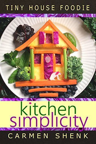 Kitchen Simplicity (Tiny House Foodie Series Book 1) (English Edition)
