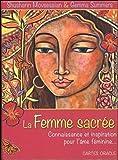 La femme sacrée : Connaissance et inspiration pour l'âme féminine... Avec 48 cartes oracle