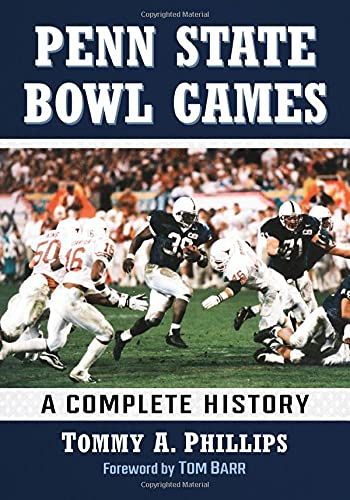 Compare Textbook Prices for Penn State Bowl Games: A Complete History  ISBN 9781476685267 by Phillips, Tommy A.