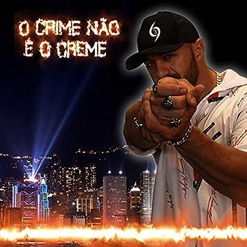 O Crime Não É o Creme