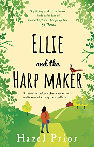 Ellie and the Harpmaker: A heart-warming read from the Richard & Judy pick by [Hazel Prior]