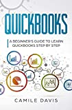 Quickbooks: A beginner's guide to learn quickbooks step by step