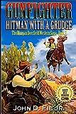 Hitman With A Grudge: Gunfighter: Morgan Deerfield (The Saga of Morgan Deerfield Western Series, Band 3)
