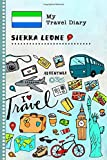 Sierra Leone Travel Diary: Kids Guided Journey Log Book 6x9 - Record Tracker Book For Writing, Sketching, Gratitude Prompt - Vacation Activities ... Journal - Girls Boys Traveling Notebook