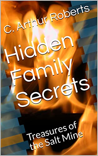 Hidden Family Secrets : Treasures of the Salt Mine