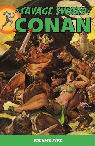 The Savage Sword of Conan: Volume 5
