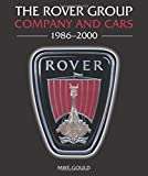 The Rover Group: Company and Cars, 1986-2000 - Mike Gould