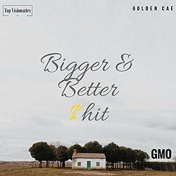 Bigger & Better $hit
