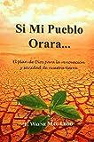 Si Mi Pueblo Orara...: El plan de Dios para la renovación y sanidad de nuestra tierra