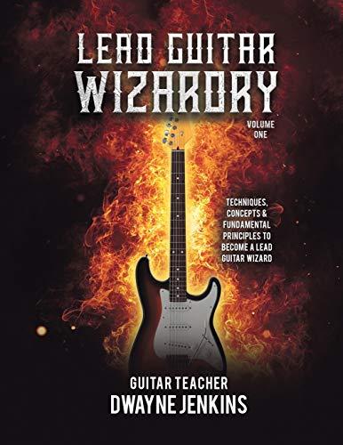 Lead Guitar Wizardry: Volume 1