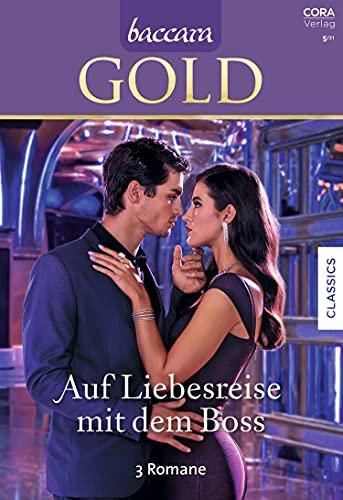 Baccara Gold Band 24: Auf Liebesreise mit dem Boss