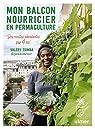 Mon balcon nourricier en permaculture - Des récoltes abondantes sur 4 m2 par Tsimba