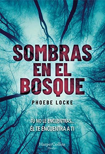 Sombras en el bosque (HarperCollins) eBook: Locke, Phoebe, MURILLO ...