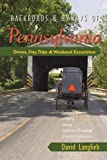 Backroads & Byways of Pennsylvania: Drives, Day Trips & Weekend Excursions (First Edition) (Backroads & Byways)