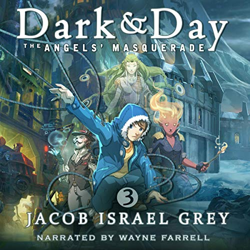 Dark & Day 3: The Angels' Masquerade Audiobook By Jacob Israel Grey cover art