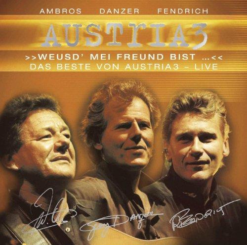 Weusd` mei Freund bist - Das Beste von Austria 3 - LIVE